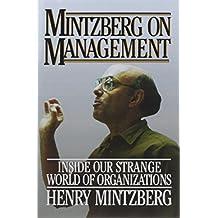 Mintzberg on Management by Henry Mintzberg (2007-08-21)