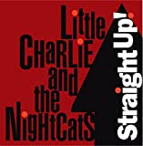 Songtexte von Little Charlie & The Nightcats - Straight Up!