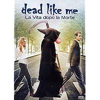 Dead Like Me - La Vita Dopo La Morte