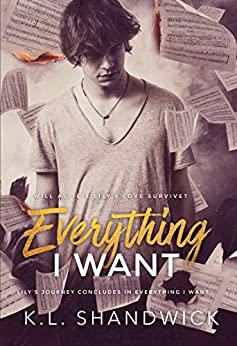 Everything I Want (Everything Trilogy Book 3) by [Shandwick, K.L.]