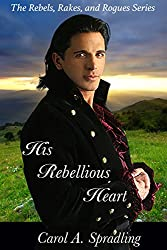 His Rebellious Heart (The Rebels, Rakes, and Rogues Series) (English Edition)