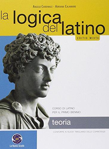 La logica del latino. Teoria. Con e-book. Con espansione online. Per le Scuole superiori