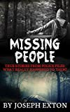 Missing People: True Stories From Police Files: What Really Happened To Them? (Unexplained Disappearances Book 1)