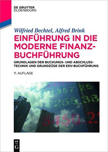 Einführung in die moderne Finanzbuchführung: Grundlagen der Buchungs- und Abschlusstechnik und Grundzüge der EDV-Buchführung (De Gruyter Studium)
