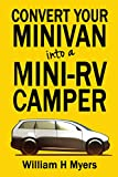 Convert your Minivan into a Mini RV Camper: How to convert a minivan into a comfortable minivan camper motorhome for under 200