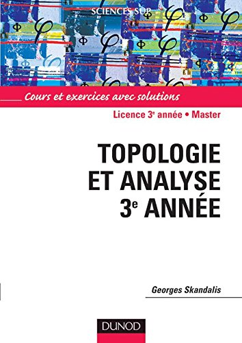 Topologie et analyse - Cours et exercices avec solutions