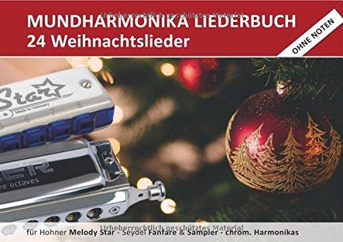 """Diatonic Songbooks / Mundharmonika Liederbuch """"Weihnachtslieder"""" für Hohner Melody Star, Seydel Sampler, Seydel Fanfare und chrom. Mundharmonikas: ... Begleitakkorde inkl. Griffbilder für Gitarre"""