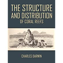 The Structure and Distribution of Coral Reefs (English Edition)