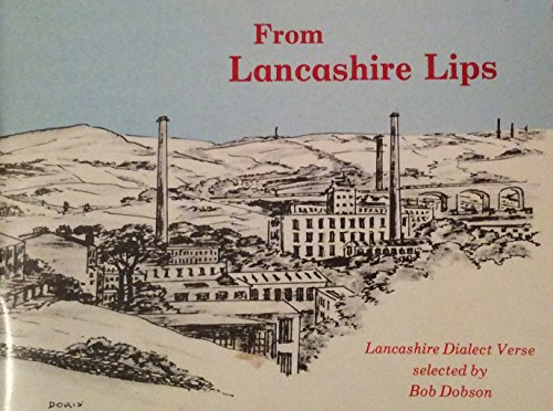 From Lancashire Lips: Lancashire Dialect Verse