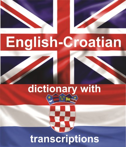 ENGLISH-CROATIAN Dictionary With Transcriptions (English Edition) por Andrei Pushkin