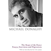 By Michael Donaghy The Shape of the Dance: Essays, Interviews and Digressions ( 1st printing.) [Hardcover]