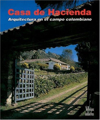 Casa de Hacienda: Arquitectura en el Campo Colombiano