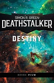 Deathstalker Destiny by [Green, Simon R.]