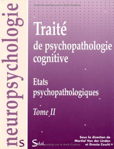Traité de psychopathologie cognitive : Tome 2, Etats psychopathologiques