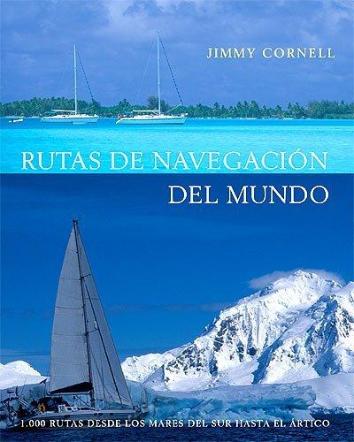 Rutas de navegacion del mundo (EN TORNO AL MAR) por Jimmy Cornell