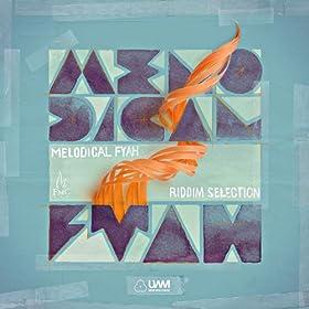 Melodical Fyah Riddim Selection