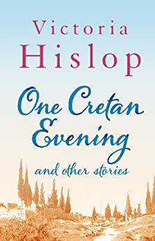 One Cretan Evening and Other Stories by [Hislop, Victoria]