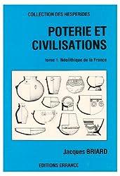 Poterie et civilisation. Tome 1, Le Néolithique en France