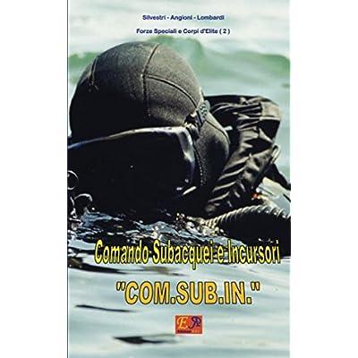 Comando Subacquei E Incursori Com.sub.in.: Volume 2