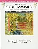 Arias For Soprano - Complete Package: Noten, CD für Sopran solo (G. Schirmer Opera Anthology)