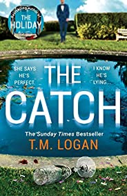 The Catch: The perfect escapist thriller from the Sunday Times million-copy bestselling author of Richard &
