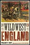"The Wild West in England (The Papers of William F. ""Buffalo Bill"" Cody) (The Papers of William F. ""Buffalo Bill"" Cody)"