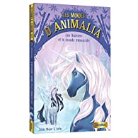 Les mondes d'Animalia - Les licornes et le monde Minuscule - Tome 5 par Lenia Major