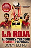 Image de La Roja: A Journey Through Spanish Football (English Edition)