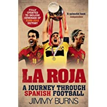 La Roja: A Journey Through Spanish Football (English Edition)