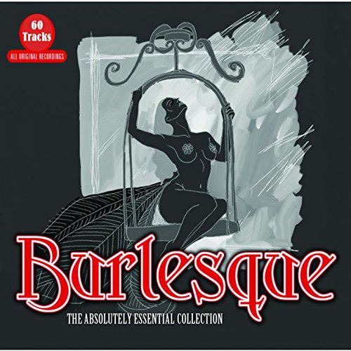 Burlesque - The Absolutely Ess...