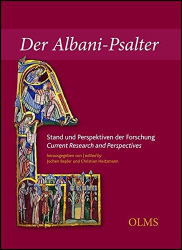 Der Albani-Psalter. Stand und Perspektiven der Forschung / The St Albans Psalter. Current Research and Perspectives (Hildesheimer Forschungen)