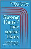 Strong Hans / Der starke Hans (Bilingual Edition: English - German / Zweisprachige Ausgabe: Englisch - Deutsch) (English Edition)