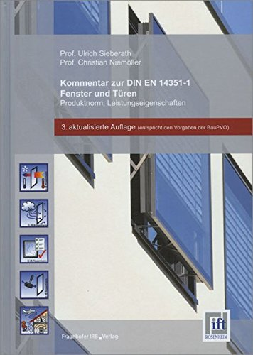 Kommentar zur DIN EN 14351-1. Fenster und Türen - Produktnorm, Leistungseigenschaften: Mit Ergänzung (Amendment) A1:2010.Teil 1: Fenster und Außentüren ... Feuerschutz und/oder Rauchdichtheit.