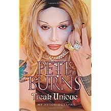 Freak Unique: My Autobiography - Pete Burns: My Story