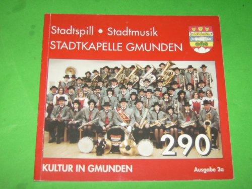 Stadtkapelle Gmunden - Stadtspill - Stadtmusik Kultur in Gmunden - 290 Jahre