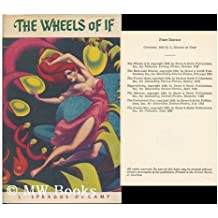 The Wheels of If, and Other Science-Fiction