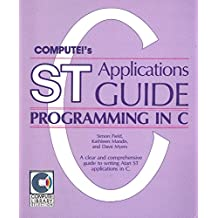 Compute!'s ST Applications Guide: Programming in C.