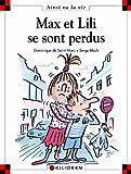 Max et Lili se sont perdus | Saint-Mars, Dominique de. Auteur