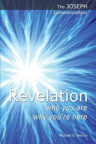Revelation - Who You are; Why You're Here (The Joseph Communications)