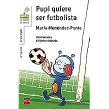 Pupi quiere ser futbolista (El Barco de Vapor Blanca)