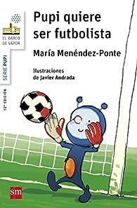 Pupi quiere ser futbolista par María Menéndez-Ponte