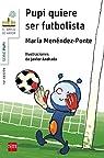 Pupi quiere ser futbolista par Menéndez-Ponte
