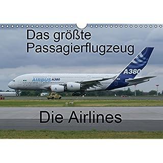 Das größte Passagierflugzeug - Die Airlines (Wandkalender 2019 DIN A4 quer): Airlines des größten Passagierflugzeuges A380 (Monatskalender, 14 Seiten ) (CALVENDO Mobilitaet)