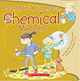 Magic Science: Incredible Experiments with Chemical Reactions and Mixtures