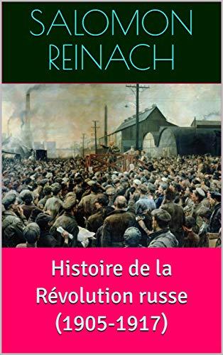 Histoire de la Révolution russe (1905-1917) par Salomon  Reinach