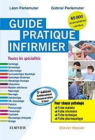 Guide pratique infirmier 2017 par Gabriel Perlemuter