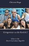 Gringostorys aus der Karibik I: Leben in der Dominikanischen Republik -