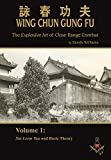 Randy Williams Wing Chun Gung Fu: The Explosive Art of Close Range Combat, Volume 1 (Siu Leem Tau and Basic Theory)