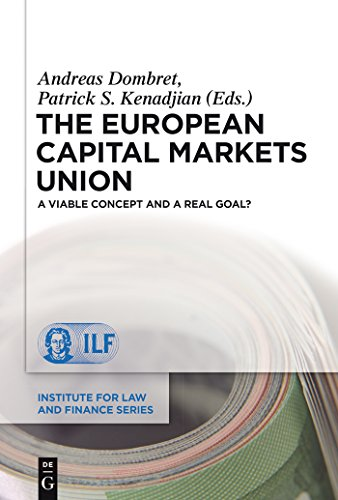 The European Capital Markets Union: A viable concept and a real goal? (Institute for Law and Finance Series Book 17) (English Edition)