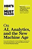 HBRs 10 Must Reads on AI, Analytics, and the New Machine Ag